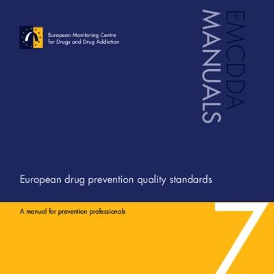 EMCDDA manuals no 7. European drug prevention quality standards. A ...